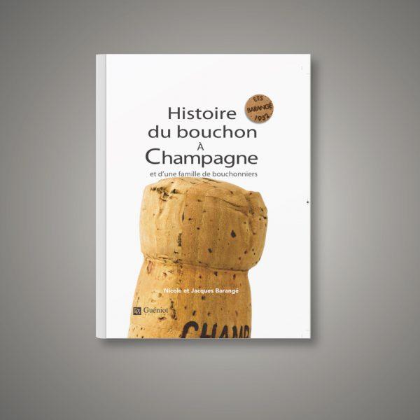 Histoire du bouchon à Champagne et d'une famille de bouchonniers - Livre par Barangé